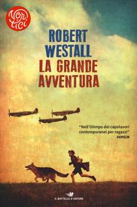 Libro La grande avventura Robert Westall