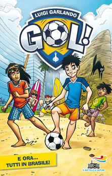 E ora... tutti in Brasile! Ediz. illustrata