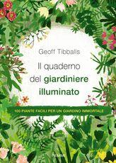 Libro Il quaderno del giardiniere illuminato Geoff Tibballs