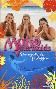 Un segreto da proteggere. Mako Mermaids. Vol. 3.pdf