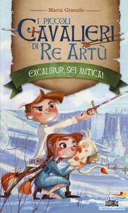 Excalibur sei mitica! I piccoli cavalieri di re Artù. Vol. 2