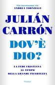 Libro Dov'è Dio? La fede cristiana al tempo della grande incertezza Julián Carrón Andrea Tornielli