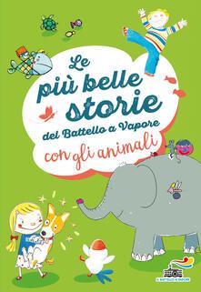 Antondemarirreguera.es Le più belle storie del Battello a Vapore con gli animali. Ediz. a colori Image