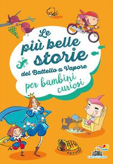 Le più belle storie del Battello a Vapore per bambini curiosi.pdf