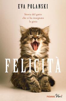 Listadelpopolo.it Felicità. Storia del gatto che ci ha insegnato la gioia Image