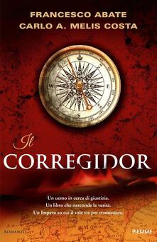 Il corregidor - Francesco Abate,Carlo A. Melis Costa - copertina
