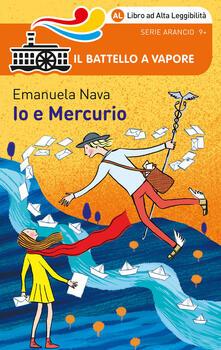 Io e Mercurio. Ediz. ad alta leggibilità - Emanuela Nava - copertina