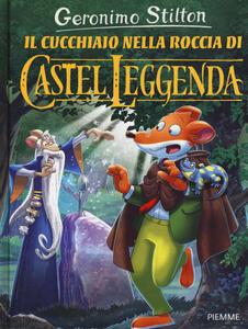 Il cucchiaio nella roccia di Castel Leggenda