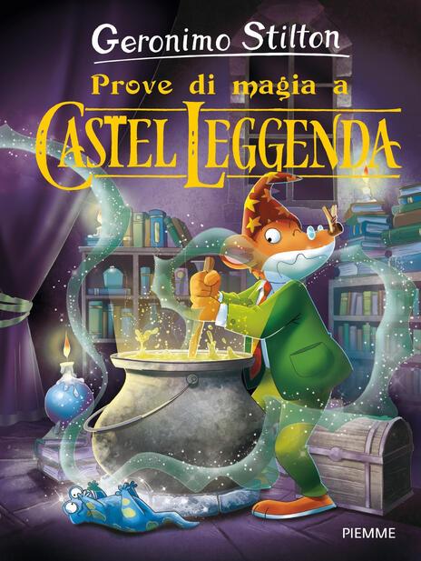 Prove di magia a Castel Leggenda - Geronimo Stilton - copertina