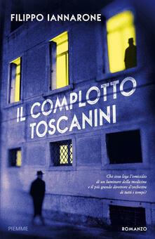 Il complotto Toscanini - Filippo Iannarone - copertina