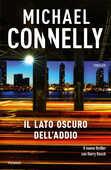 Libro Il lato oscuro dell'addio Michael Connelly