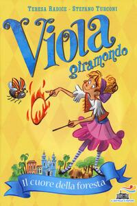 Il cuore della foresta. Viola giramondo. Vol. 6