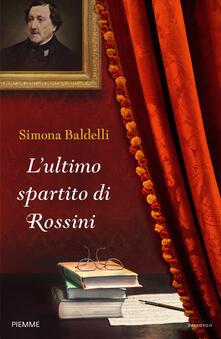 L' ultimo spartito di Rossini - Simona Baldelli - copertina