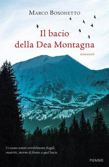 Il bacio della Dea Montagna - Marco Bosonetto - copertina
