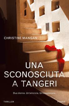Una sconosciuta a Tangeri - Christine Mangan - copertina