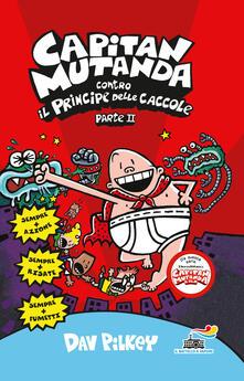 Capitan Mutanda contro il principe delle caccole. Vol. 2 - Dav Pilkey - copertina