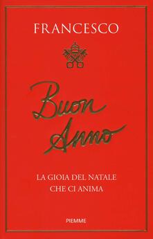 Buon anno. La gioia del Natale che ci anima - Francesco (Jorge Mario Bergoglio) - copertina