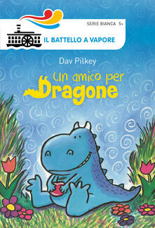 Un amico per Dragone. Ediz. illustrata - Dav Pilkey - copertina