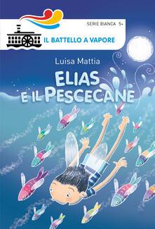 Elias e il pescecane. Ediz. illustrata - Luisa Mattia,Maurizia Rubino - copertina