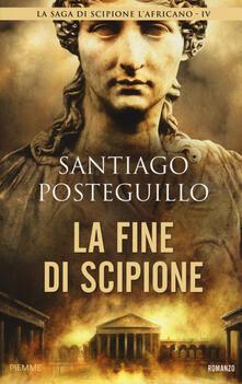 La fine di Scipione - Santiago Posteguillo - copertina