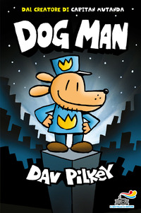 Dog Man. Ediz. a colori - Pilkey Dav - wuz.it