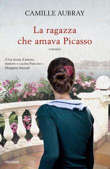 La ragazza che amava Picasso - Camille Aubray - copertina