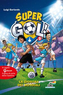 Tegliowinterrun.it La giostra dei Mondiali. Supergol! Con gadget. Vol. 9 Image