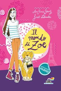 Il Mondo Di Zoe Ana Garcia Sineriz Jordi Labanda Libro Piemme Il Battello A Vapore Ibs