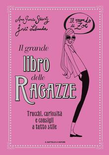 Il grande libro delle ragazze. Il mondo di Zoe. Ediz. a colori.pdf