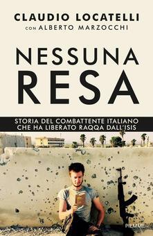 Listadelpopolo.it Nessuna resa. Storia del combattente italiano che ha liberato Raqqa dall'Isis Image