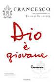 Libro Dio è giovane Francesco (Jorge Mario Bergoglio) Thomas Leoncini