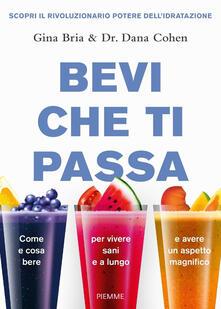 Bevi che ti passa - Gina Bria,Dana Cohen - copertina