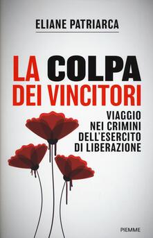 La colpa dei vincitori. Viaggio nei crimini dellesercito di Liberazione.pdf