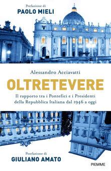 Listadelpopolo.it Oltretevere. Il rapporto tra i pontefici e i presidenti della Repubblica italiana dal 1946 a oggi Image
