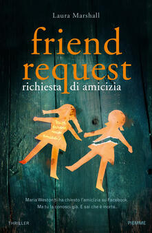 Friend request. Richiesta di amicizia - Laura Marshall - copertina