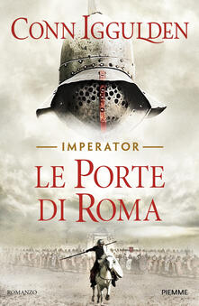 Le porte di Roma. Imperator Vol. 1 - Conn Iggulden - copertina