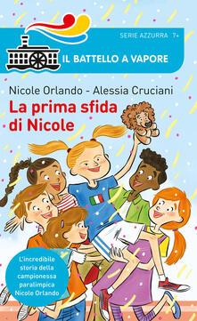 La prima sfida di Nicole - Alessia Cruciani,Nicole Orlando - copertina