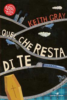 Quel che resta di te - Keith Gray - copertina