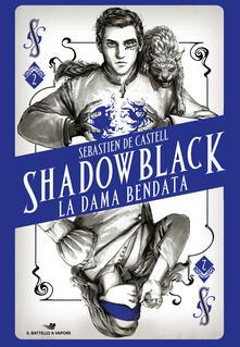La dama bendata. Shadowblack - Sebastien De Castell - copertina