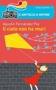 Il cielo non ha muri - Agustín Fernández Paz - copertina