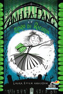 Amelia Fang e il ladro di ricordi - Laura Ellen Anderson - copertina