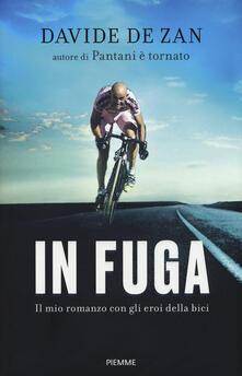 In fuga. Il mio romanzo con gli eroi della bici - Davide De Zan - copertina