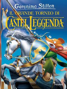 Il grande torneo di Castel Leggenda - Geronimo Stilton - copertina