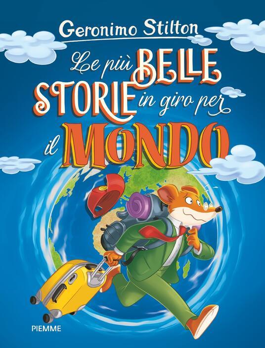 Le più belle storie in giro per il mondo: Appuntamento... col mistero!-Il mistero del rubino d'Oriente-Un topo in Africa - Geronimo Stilton - copertina