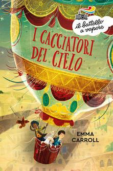 I cacciatori del cielo - Emma Carroll - copertina