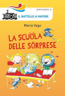 La scuola delle sorprese. Ediz. illustrata - Maria Vago - copertina