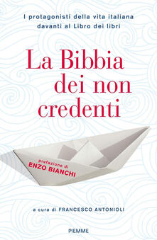 La Bibbia dei non credenti. I protagonisti della vita italiana davanti al libro dei libri - copertina