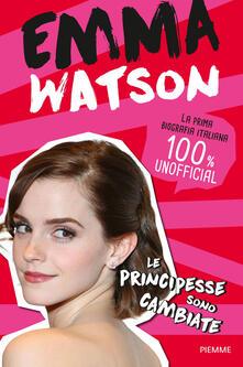 Emma Watson. Le principesse sono cambiate - copertina
