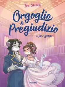 Orgoglio e pregiudizio di Jane Austen - Tea Stilton - copertina
