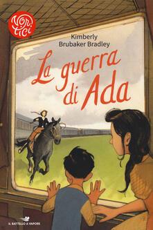 La guerra di Ada - Kimberly Brubaker Bradley - copertina